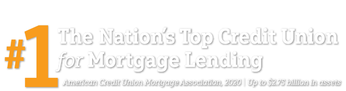 #1 The Nation's Top Credit Union for Mortgage Lending